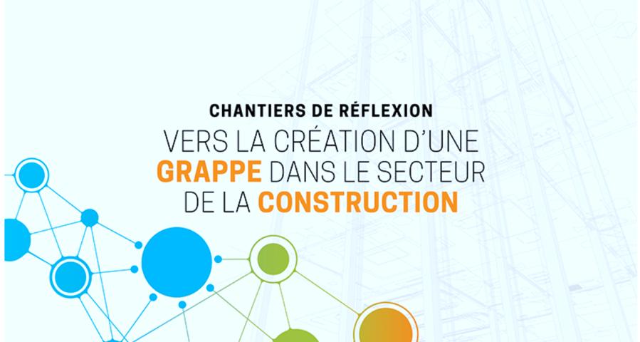 Travaux pour la création d'une grappe dans le secteur de la construction